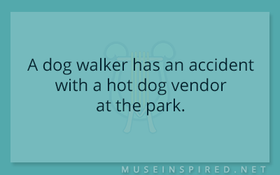 What's the Story? – A dog walker has an accident with a hot dog vendor at the park.