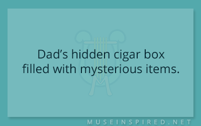What's the Story? Dad's hidden cigar box of mysterious items.