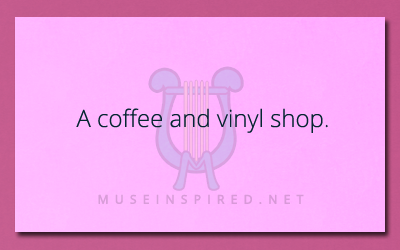 Describe the Setting – A coffee and vinyl cafe.