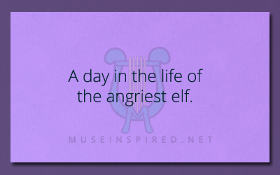 What's the Story? – A day in the life of the angriest elf.