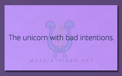 What's the story? – The Unicorn with bad intentions.