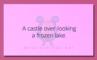 Describe the Setting – Castle over-looking a frozen lake.