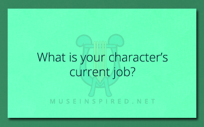Character Development – What is their current job?