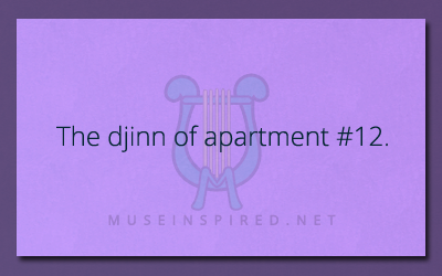 What's The Story? – The Djinn of Apartment #12.