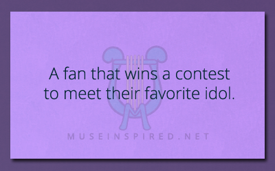 What's the Story – A fan that wins a contest to meet their favorite idol.