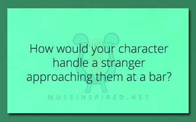Character Development – How do they handle a stranger approaching them at a bar?