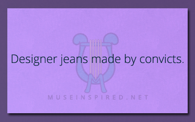 What's the Story? – Designer jeans made by convicts.