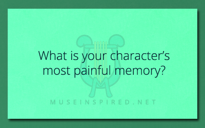 Character Development – What is their most painful memory?