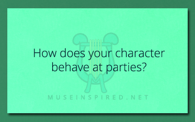 Character Development – How do they behave at parties?