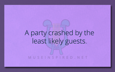 What's the story? – A party crashed by the least likely guests.