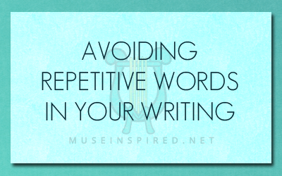 Repetitive Words in Your Writing
