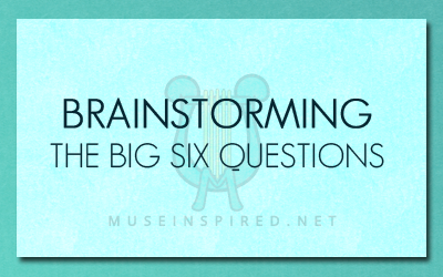 Brainstorming: The Big Six Questions