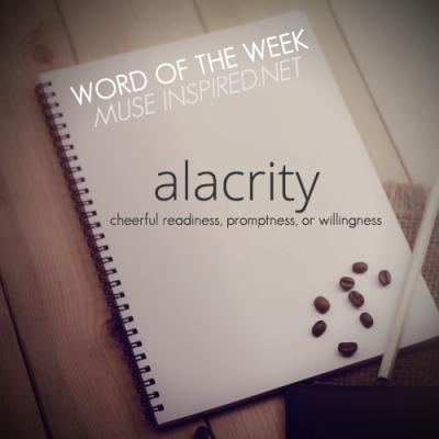 Word of the Week: Alacrity