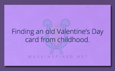 What's the Story – Finding an old Valentine's Day card from childhood.
