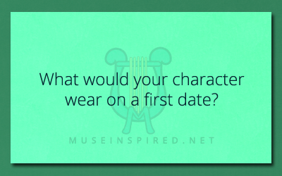 Character Development – What would your character wear on their first date.