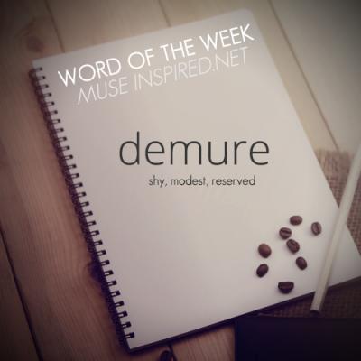 Word of the Week: Demure