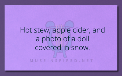 What's the Story – Hot stew, apple cider, and a photo of a doll covered in snow.