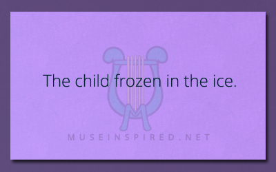 What's the Story? – The child frozen in the ice.