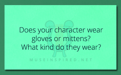 Character Development – Does your character wear gloves or mittens?