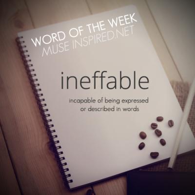 Word of the Week: Ineffable