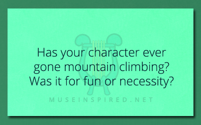 Character Development – Has your character ever gone mountain climbing?