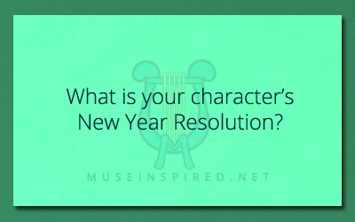Character Development – What is your character's New Year Resolution?