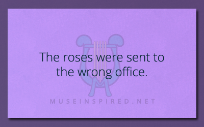 What's the Story – The roses were sent to the wrong office.