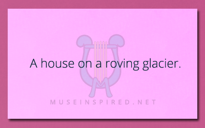 Siring Settings – A house on a roving glacier.
