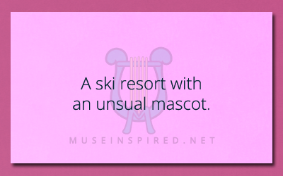 Siring Settings – Describe a ski resort with an unusual mascot.