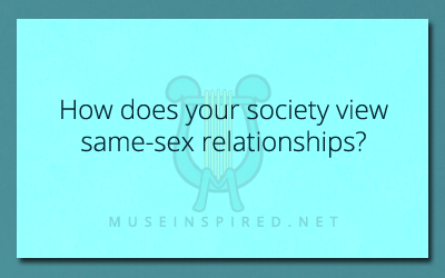 Cultivating Culture – How does your society view same-sex relationships?