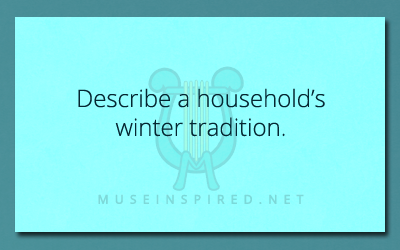 Cultivating Cultures – Describe a household's winter tradition.