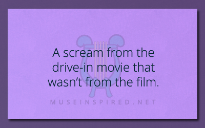What's the Story – A scream at the drive-in movie that isn't from the film.