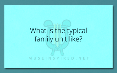 Cultivating Cultures – What is the typical family unit like?