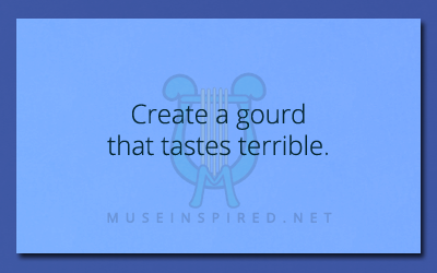Fabricating Flora – Create a gourd that tastes terrible.