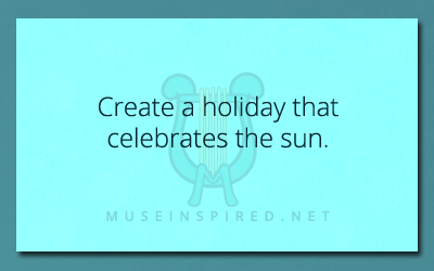 Cultivating Cultures – Create a holiday that celebrates the sun.