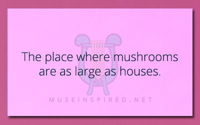 Siring Settings – The place where mushrooms are as large as houses.