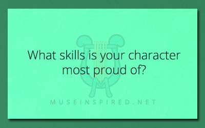 Character Development – What skill is your character most proud of?