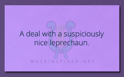 What's the Story – A deal with a suspiciously nice leprechaun.