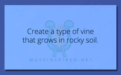 Fabricating Flora – Create a type of vine that grows in rocky soil.