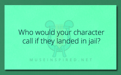 Character Development – Who would your character call if they landed in jail?