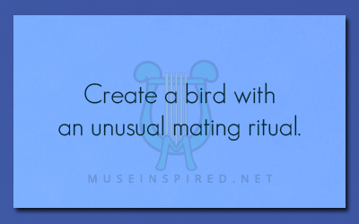 Crafting Creatures – Create a bird with an unusual mating ritual.