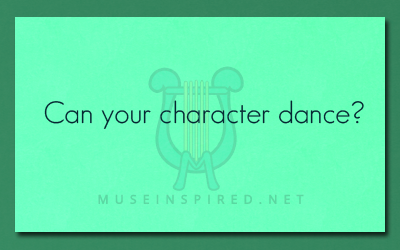 Character Development – Can your character dance?