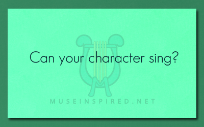 Character Development – Can your character sing?