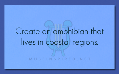 Crafting Creatures – Create an amphibian that lives in coastal regions.