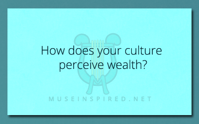 Cultivating Cultures – How does your culture perceive wealth?