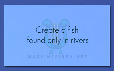 Crafting Creatures – Create a fish found only in rivers.