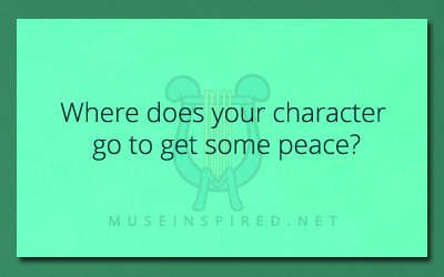 Character Development – Where does your character go to get some peace?