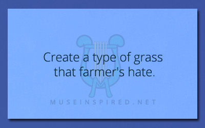 Fabricating Flora – Create a type of grass that farmer's hate.
