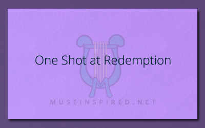 What's the Story – One Shot at Redemption