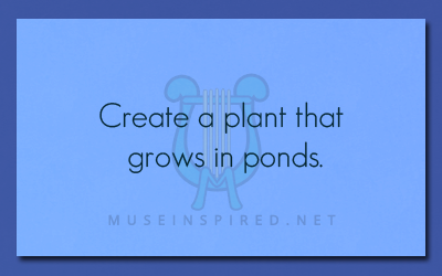 Fabricating Flora – Create a plant that grows in ponds.